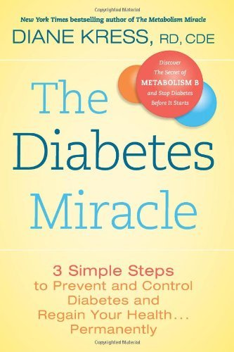 the-diabetes-miracle-3-simple-steps-to-prevent-control-diabetes-regain-your-health-permanently