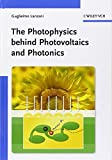 The Photophysics behind Photovoltaics and Photonics