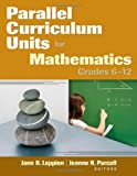 img - for Parallel Curriculum Units for Mathematics, Grades 6-12 book / textbook / text book
