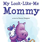 My Look-Like-Me Mommy | [Deanne Hampton]