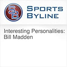 Interesting Personalities: Bill Madden Radio/TV Program by Ron Barr Narrated by Ron Barr, Bill Madden