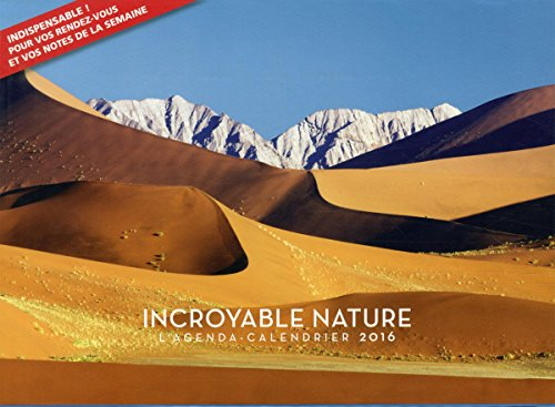 L'agenda-Calendrier Incroyable Nature 2016