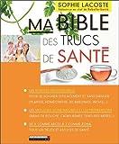 Ma Bible des Trucs de Santé...