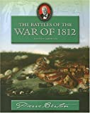 The Battles of the War of 1812: Adventures in Canadian History