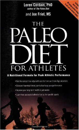 The Paleo Diet for Athletes: A Nutritional Formula for Peak Athletic Performance.