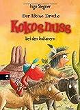 Der kleine Drache Kokosnuss bei den Indianern  (Die Abenteuer des kleinen Drachen Kokosnuss, Band 17)