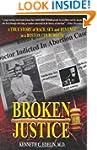 Broken Justice: A True Story of Race,...