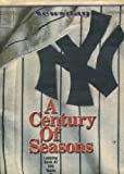 img - for A CENTURY OF SEASONS: LOOKING BACK AT 100 YEARS OF YANKEES BASEBALL---SPECIAL 40-PAGE COMMEMORATIVE SECTION book / textbook / text book