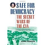 Safe for Democracy: The Secret Wars of the CIA ~ John Prados