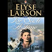 For Such a Time | [Elyse Larson]