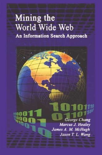 Mining The World Wide Web: An Information Search Approach (The Information Retrieval Series)