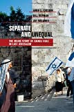 img - for Separate and Unequal: The Inside Story of Israeli Rule in East Jerusalem by Amir S. Cheshin (1999-05-10) book / textbook / text book