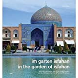 In the Gardens of Isfahan: Islamic Architecture from 16th to 18th Century (Hardcover)