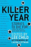 Killer Year: Stories to Die For...From the Hottest New Crime Writers