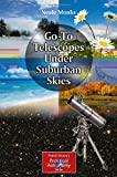 img - for Go-To Telescopes Under Suburban Skies (The Patrick Moore Practical Astronomy Series) book / textbook / text book