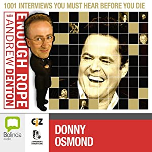 Enough Rope with Andrew Denton: Donny Osmond | [Andrew Denton]