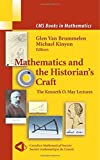 Mathematics and the Historians Craft: The Kenneth O. May Lectures (CMS Books in Mathematics)