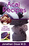 Acai Recipes - More Than Just Smoothies!