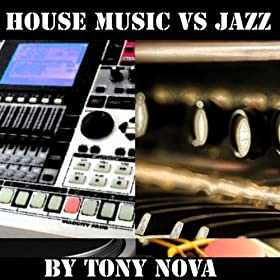 House music vs jazz tony nova tienda mp3 for House music mp3