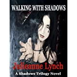 Walking with Shadows (The Shadows Book 2)by Julieanne Lynch
