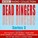 Dead Ringers: Series 3 Radio/TV Program by Dave Cohen Narrated by Jon Culshaw
