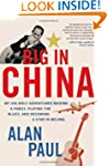 Big in China: My Unlikely Adventures...