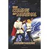 The Coming of Marshal ~ Harvey Minnick