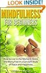 Mindfulness: Mindfulness for Beginner...