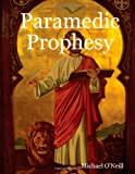 Paramedic Prophesy (130409345X) by O'neill, Michael