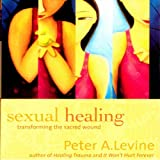 Sexual Healing, Transforming The Sacred Would