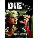 Die a Little | Megan Abbott