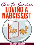 How to Survive Loving a Narcissist (E...