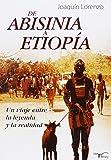 De Abisinia A Etiopia - Un Viaje Entre La Leyenda Y La Realidad