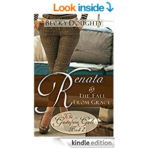 Renata and the Fall from Grace: The Gustafson Girls Book Two