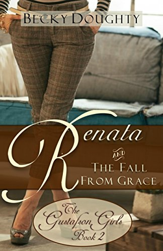 ebook: Renata and the Fall from Grace: The Gustafson Girls Book 2 (Christian Fiction Series) (B00WJ2P14M)
