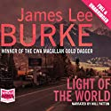 Light of the World (       UNABRIDGED) by James Lee Burke Narrated by Will Patton