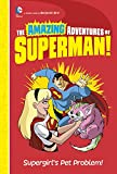 img - for Supergirl's Pet Problem! (The Amazing Adventures of Superman!) book / textbook / text book