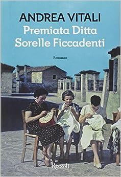 Premiata ditta Sorelle Ficcadenti (Italian) Hardcover – January 1
