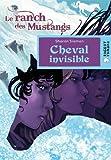 "Afficher ""Le Ranch des mustangs Cheval invisible"""
