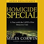 Homicide Special: A Year with the LAPD's Elite Detective Unit | Miles Corwin