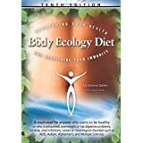 The Body Ecology Diet: Recovering Your Health and Rebuilding Your Immunity ~ Donna Gates