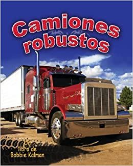 Camiones Robustos (Vehiculos en Accion (Library)) (Spanish Edition