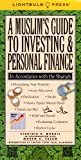 A Muslim's Guide to Investing & Personal Finance In Accordance with the Shariah (1933569999) by Virginia B. Morris