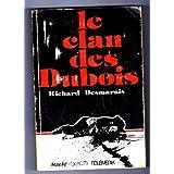 Le Clan des Duboisby Richard Desmarais