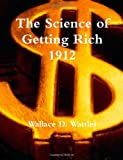 Wallace D. Wattles The Science of Getting Rich 1912