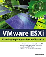 VMware ESXi: Planning, Implementation, and Security ebook download
