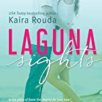 Laguna Sights: Laguna Beach, Book 4   Kaira Rouda