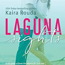 Laguna Sights: Laguna Beach, Book 4 Audiobook by Kaira Rouda Narrated by Madeline Mrozek