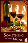 Something In The Wine (English Edition)