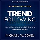 Trend Following, 5th Edition: How to Make a Fortune in Bull, Bear and Black Swan Markets Hörbuch von Michael W. Covel Gesprochen von: Joel Richards, Michael Covel